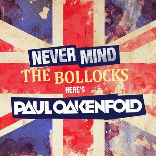 Paul Oakenfold Never Mind The Bollocks Import Eu 2 CD