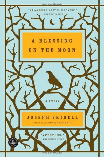Joseph Skibell A Blessing On The Moon