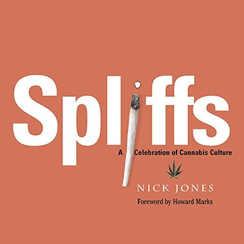 Jones Nick Spliffs A Celebration Of Cannabis Culture