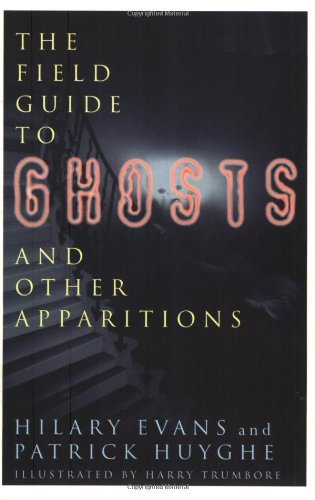 Hilary Evans The Field Guide To Ghosts & Other Apparitions