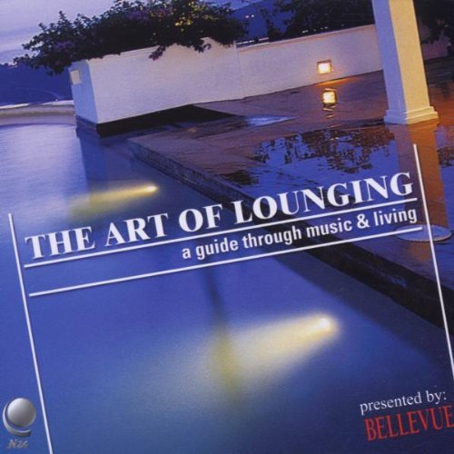 Art Of Lounging A Guide Through Music & Living