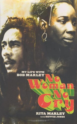 Rita Marley No Woman No Cry My Life With Bob Marley