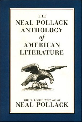 Neal Pollack The Neal Pollack Anthology Of American Literature