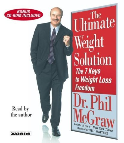 Phil Mcgraw The Ultimate Weight Solution The 7 Keys To Weight Loss Freedom Abridged