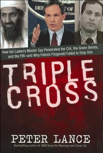 Peter Lance Triple Cross How Bin Laden's Master Spy Penetrated The Cia The Green Berets & The Fbi