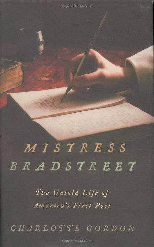 Charlotte Gordon Mistress Bradstreet The Untold Life Of America's First Poet