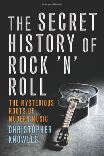 Knowles Christopher Secret History Of Rock 'n' Roll