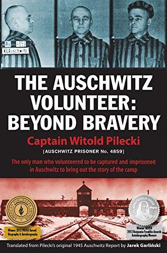 Witold Pilecki The Auschwitz Volunteer Beyond Bravery