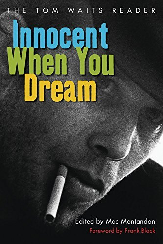 Mac Montandon Innocent When You Dream The Tom Waits Reader