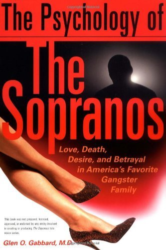 Glen O. Gabbard Psychology Of The Sopranos Love Death Desire The