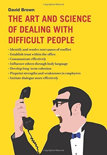 Brown David Art And Science Of Dealing With Difficult Peop The
