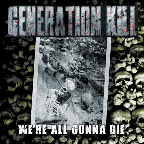 Generation Kill We're All Gonna Die