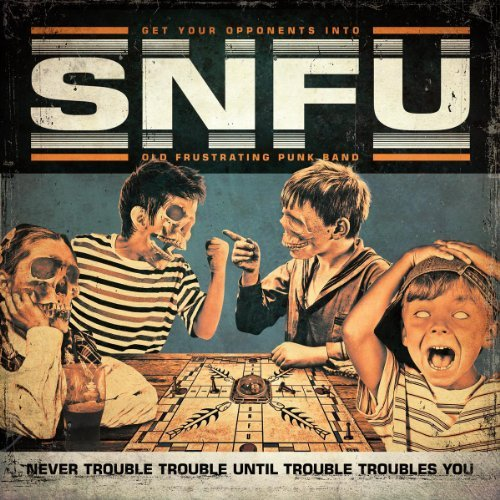 Snfu Never Trouble Trouble Until Tr