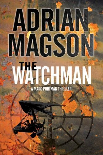 Adrian Magson The Watchman A Marc Portman Thriller