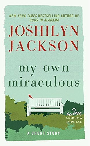 Joshilyn Jackson My Own Miraculous A Short Story