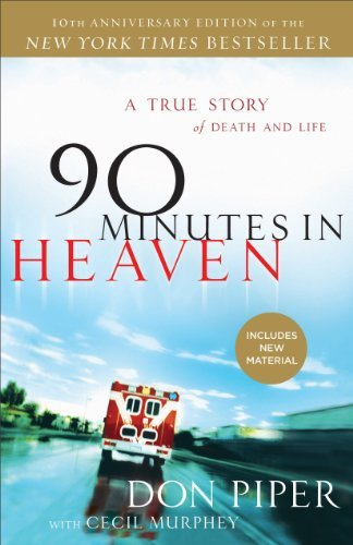 Don Piper 90 Minutes In Heaven A True Story Of Death & Life Anniversary
