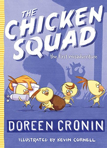 Doreen Cronin The Chicken Squad The First Misadventure