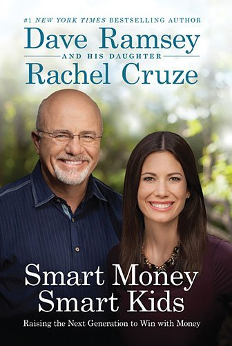 Dave Ramsey Smart Money Smart Kids Raising The Next Generation To Win With Money