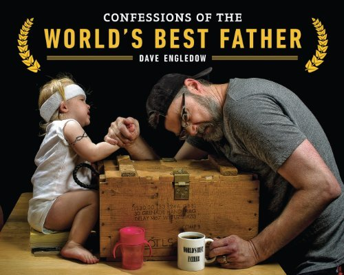 Dave Engledow Confessions Of The World's Best Father