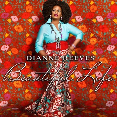 Dianne Reeves Beautiful Life