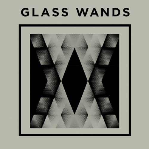 Glass Wands Glass Wands Digipak