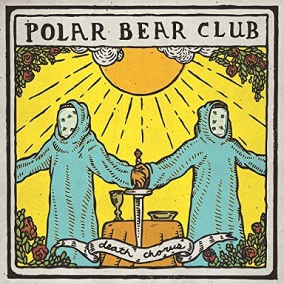 Polar Bear Club Death Chorus
