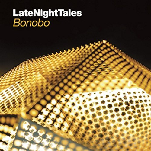 Bonobo Late Night Tales