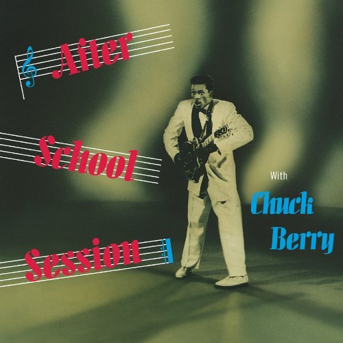 Chuck Berry After School Sessions The Delu
