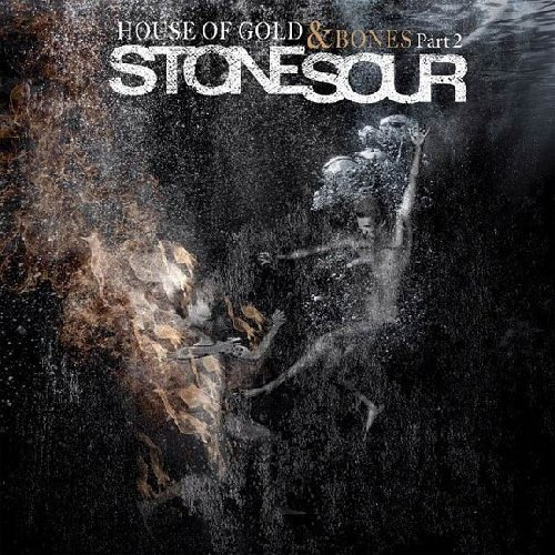 Stone Sour House Of Gold & Bones Part 2 House Of Gold & Bones Part 2