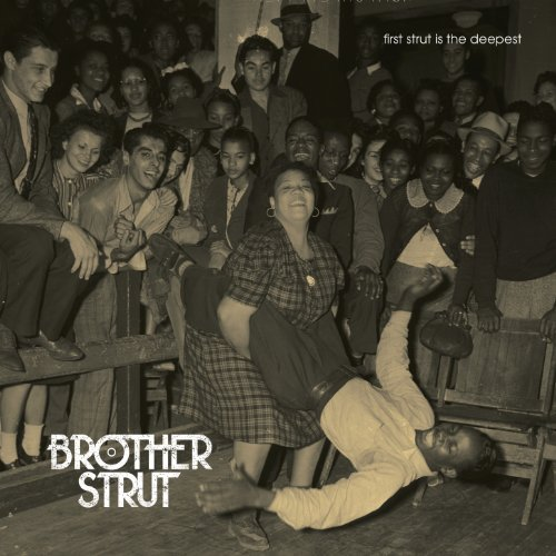Brother Strut First Strut Is The Deepest Import Gbr