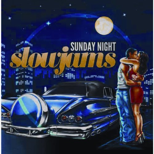 Sunday Night Slow Jams Sunday Night Slow Jams