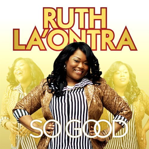 Ruth La'ontra So Good