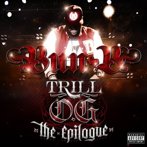 Bun B Trill O.G. The Epilogue Explicit Version