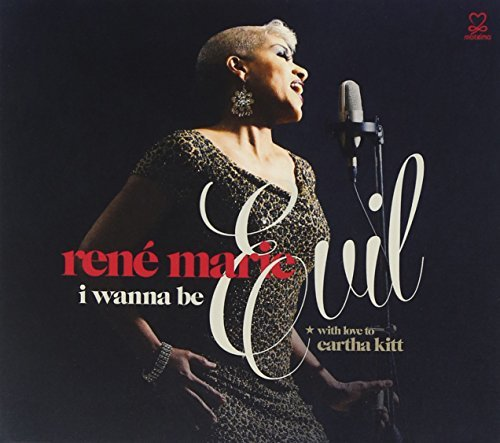 Rene Marie I Wanna Be Evil (with Love To Digipak
