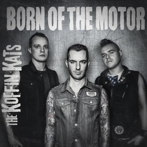 Koffin Kats Born Of The Motor