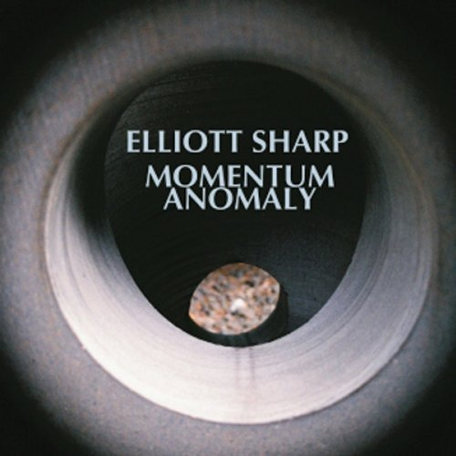 Elliott Sharp Momentum Anomaly Digipak
