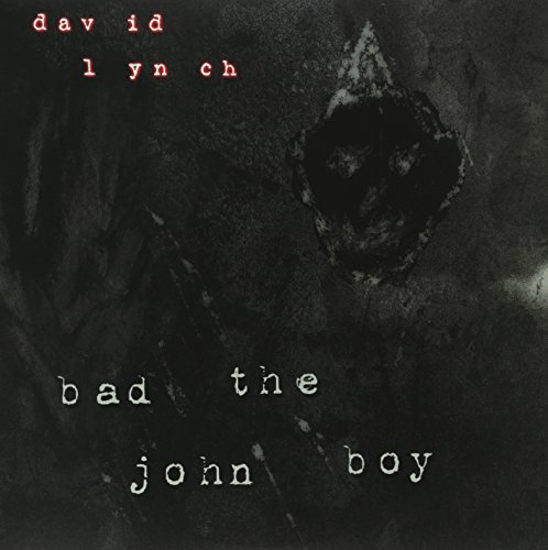 David Lynch Bad The John Boy