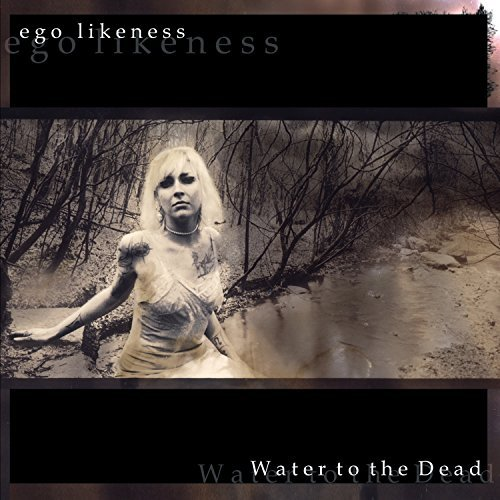 Ego Likeness Water To The Dead