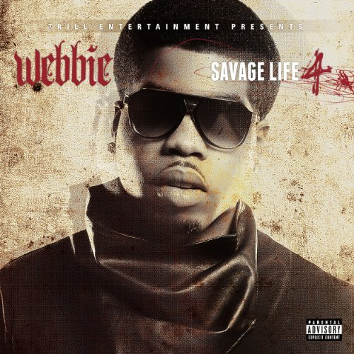 Webbie Savage Life 4 Explicit Version
