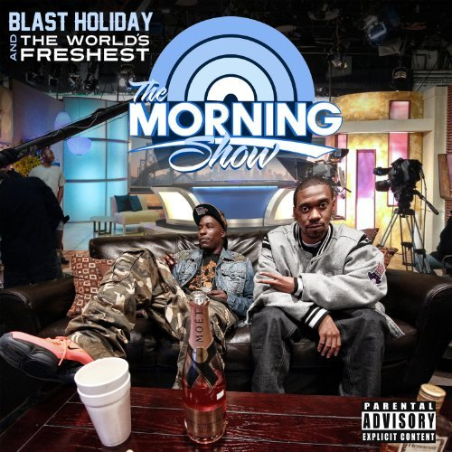 Blast Holiday & The Worlds Fre Morning Show Explicit Version