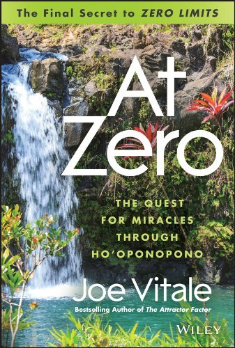 "Joe Vitale At Zero The Final Secrets To ""zero Limits"" The Quest For"