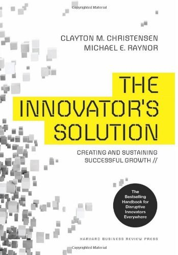 Clayton M. Christensen The Innovator's Solution Creating And Sustaining Successful Growth