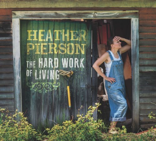 Heather Pierson Hard Work Of Living