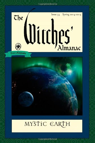 Theitic The Witches' Almanac Issue 33 Spring 2014 Spring 2015 Mystic Earth