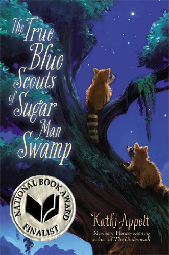 Kathi Appelt The True Blue Scouts Of Sugar Man Swamp