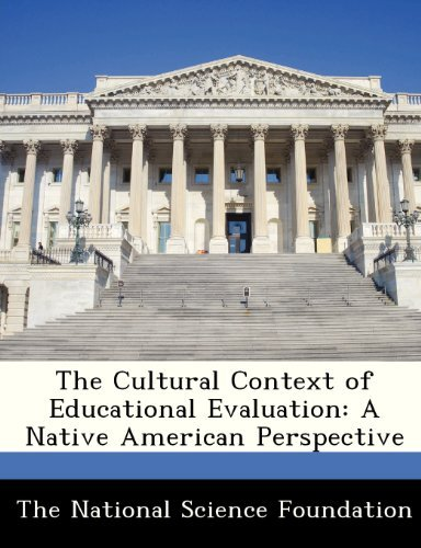 The National Science Foundation The Cultural Context Of Educational Evaluation A Native American Perspective