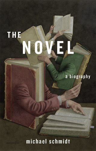 Michael Schmidt The Novel A Biography