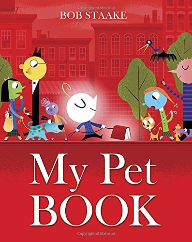Bob Staake My Pet Book