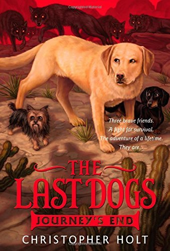 Christopher Holt The Last Dogs Journey's End