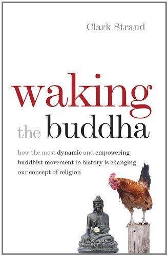 Clark Strand Waking The Buddha How The Most Dynamic And Empowering Buddhist Move